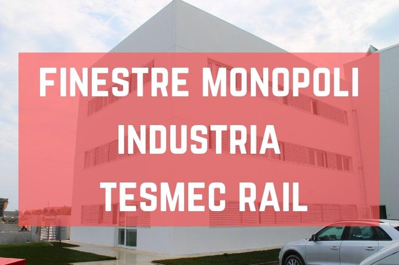 Finestre Monopoli Industria Tesmec Rail